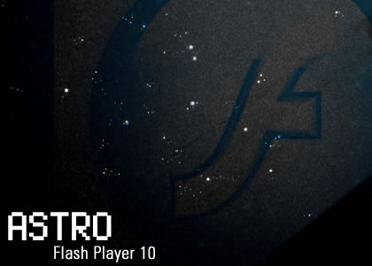 Flash-Player 10, Codename 'Astro'